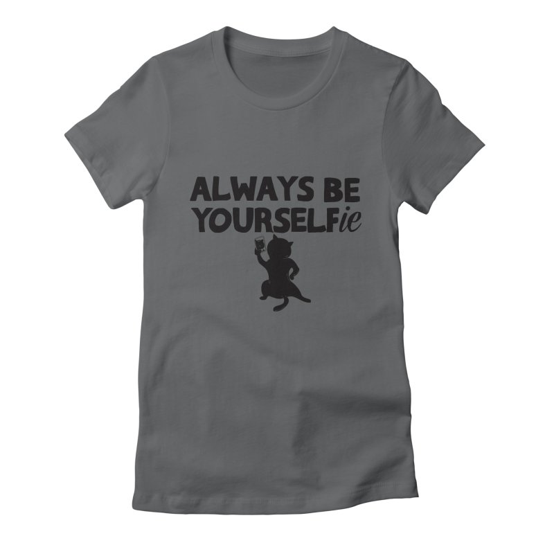 Be Yourselfie Women's Fitted T-Shirt by GED WORKS