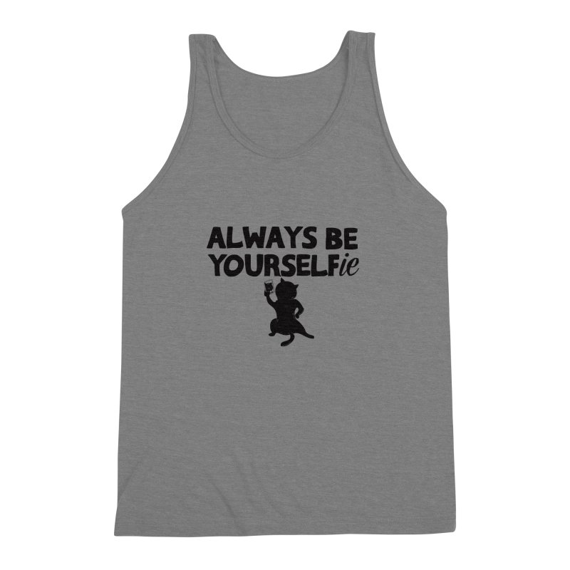 Be Yourselfie Men's Triblend Tank by GED WORKS