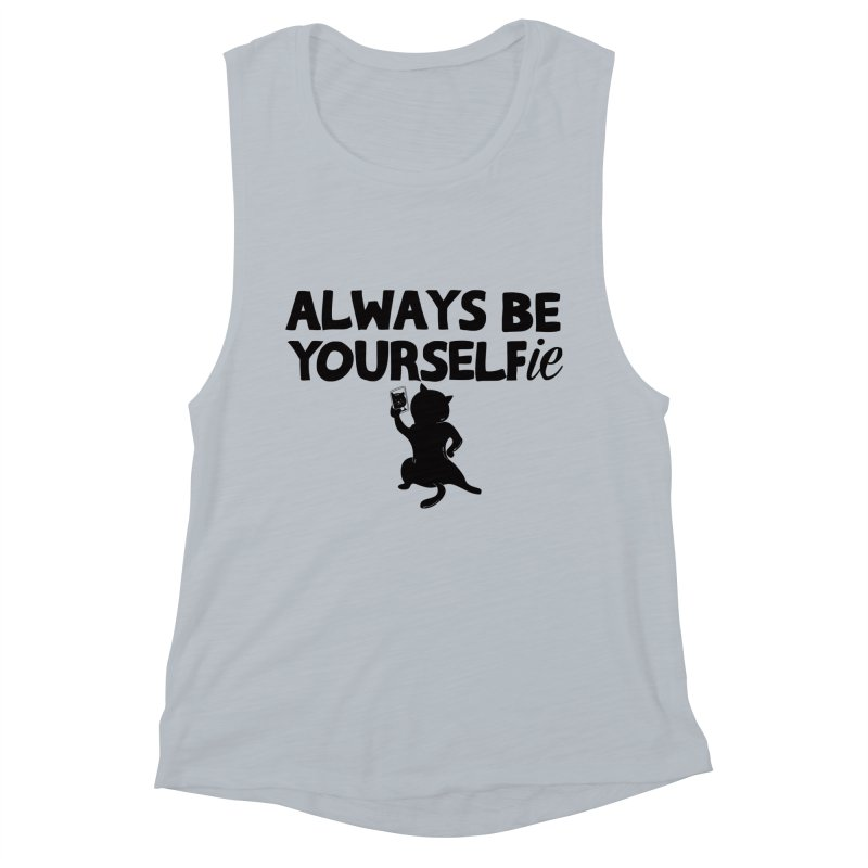 Be Yourselfie Women's Muscle Tank by GED WORKS
