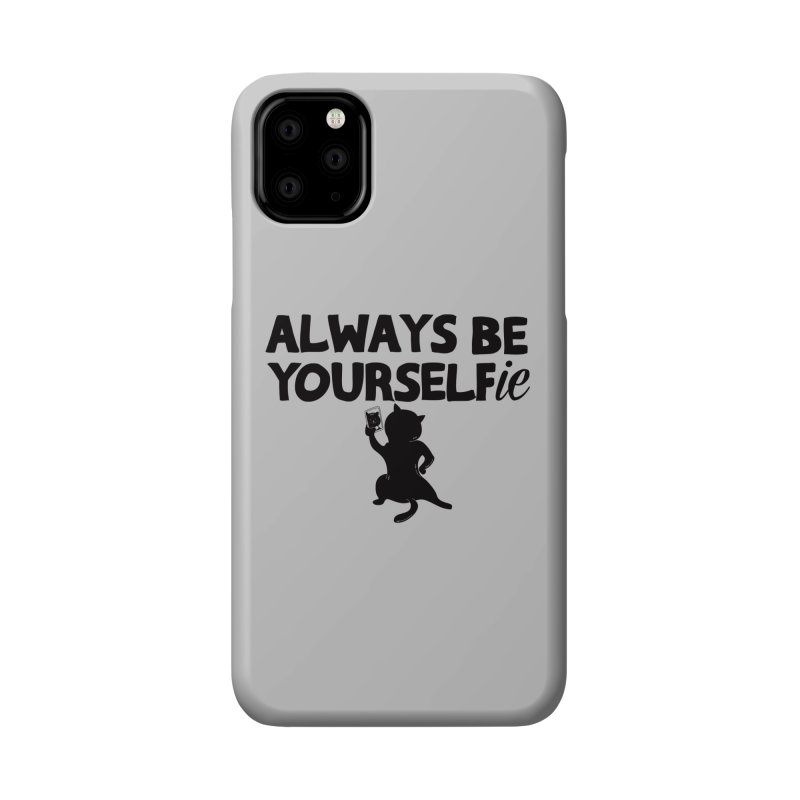 Be Yourselfie Accessories Phone Case by GED WORKS