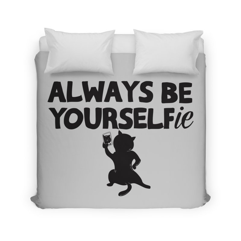 Be Yourselfie Home Duvet by GED WORKS