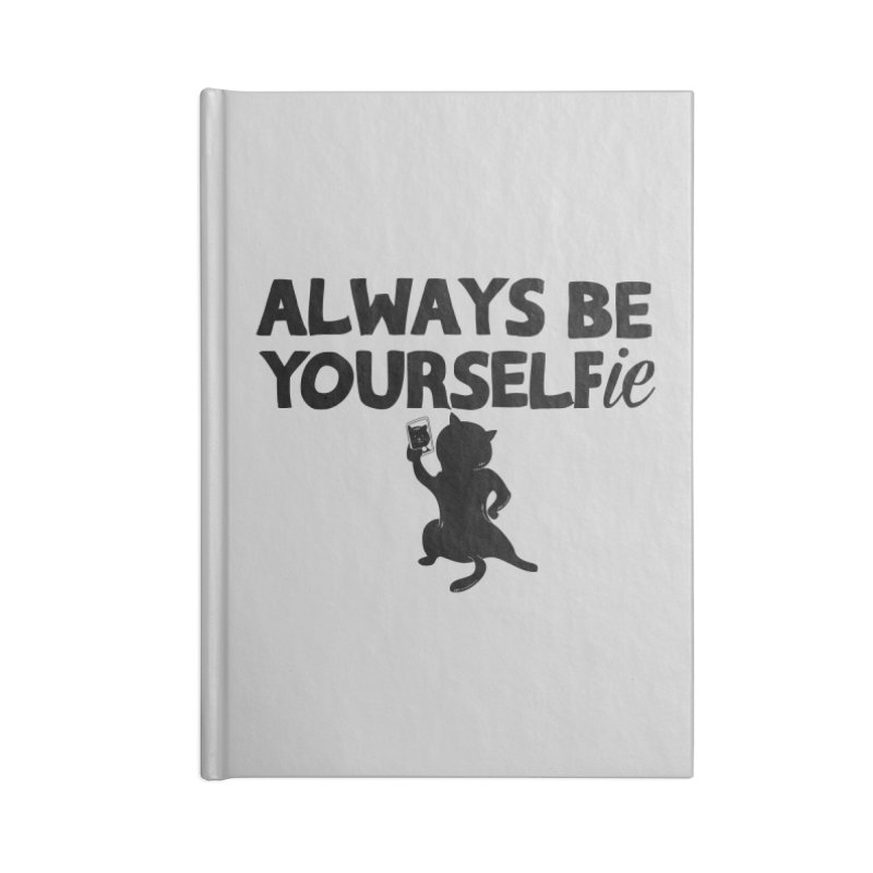 Be Yourselfie Accessories Lined Journal Notebook by GED WORKS