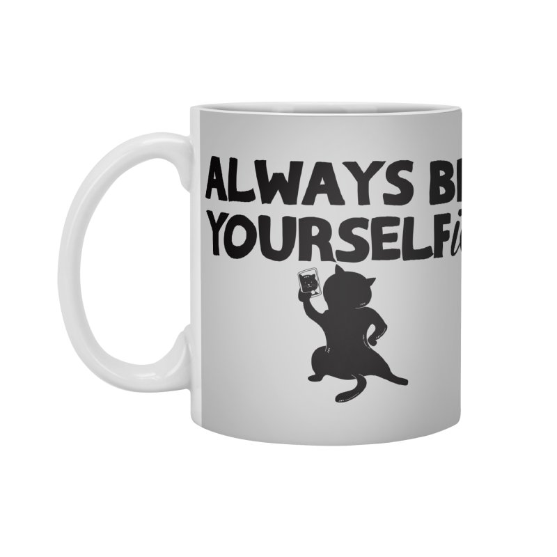 Be Yourselfie Accessories Standard Mug by GED WORKS