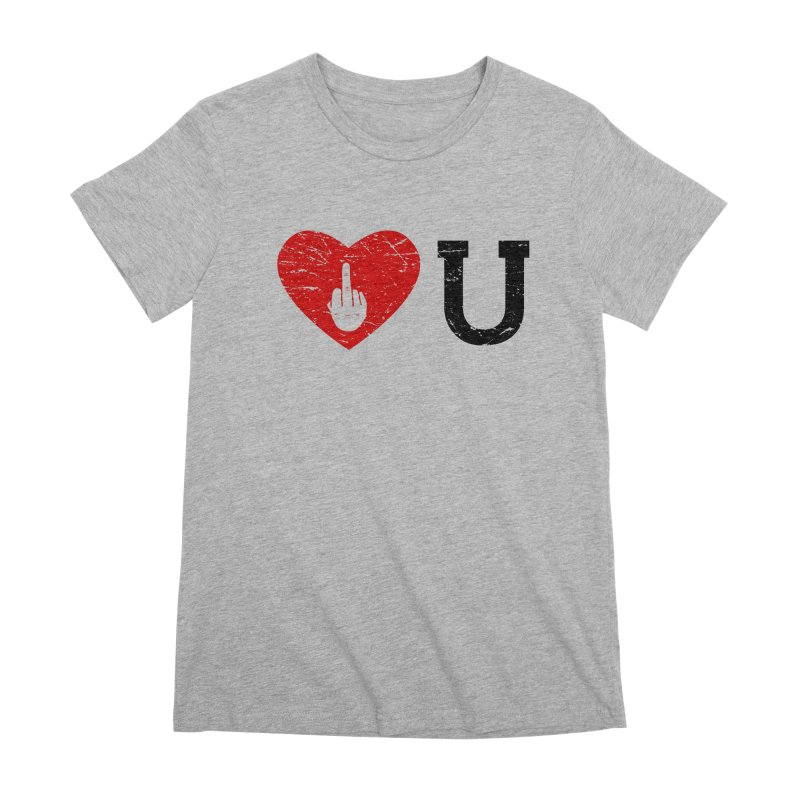 Love You Women's Premium T-Shirt by GED WORKS