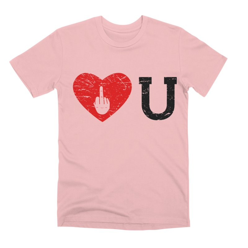 Love You Men's Premium T-Shirt by GED WORKS