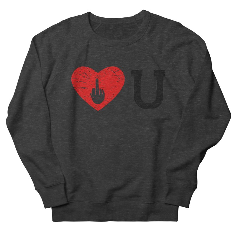 Love You Women's French Terry Sweatshirt by GED WORKS