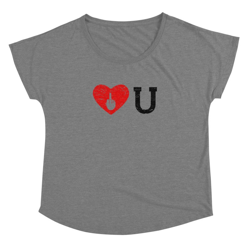 Love You Women's Dolman Scoop Neck by GED WORKS
