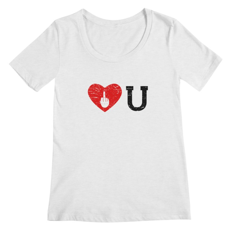 Love You Women's Regular Scoop Neck by GED WORKS