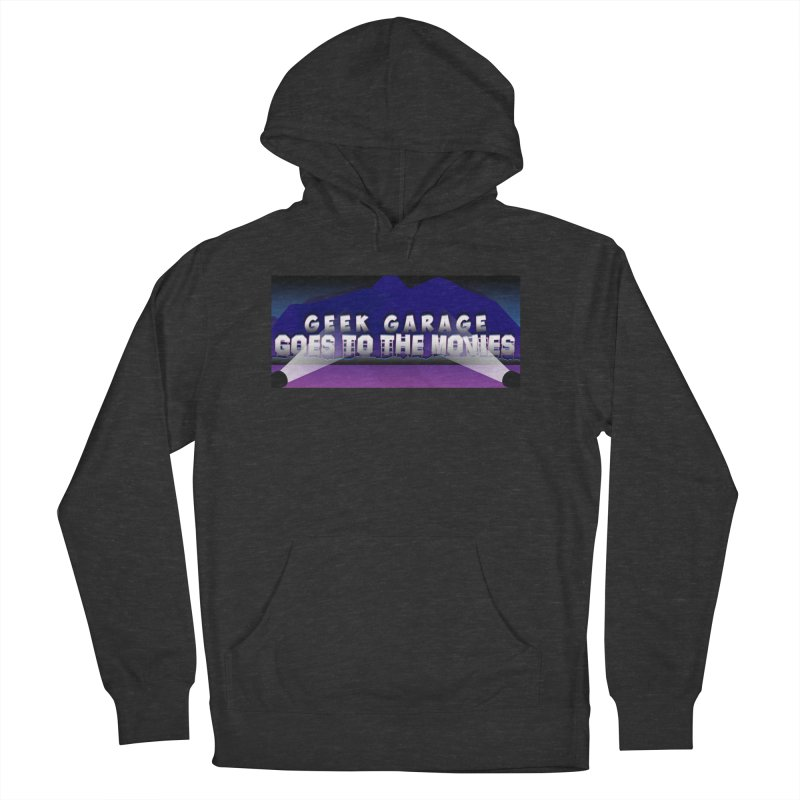 Geek Garage Goes to the Movies Women's French Terry Pullover Hoody by Geek Garage Podcast's Artist Shop