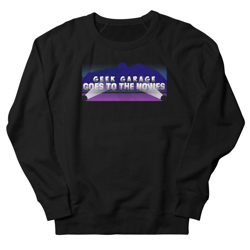 Geek Garage Goes to the Movies Women's French Terry Sweatshirt by Geek Garage Podcast's Artist Shop
