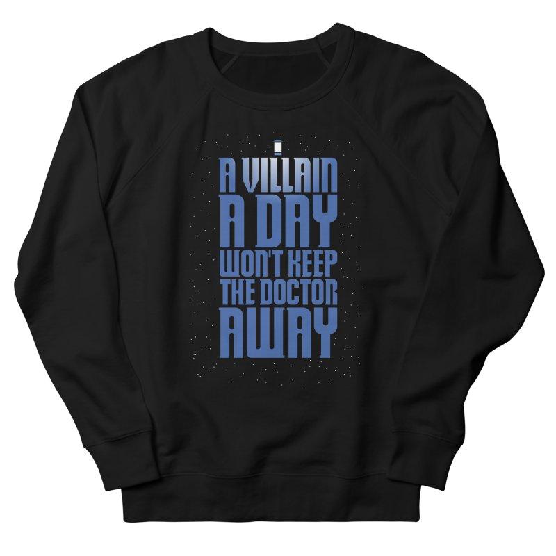 A villain a day won't keep the doctor away Men's Sweatshirt by Geekwerk