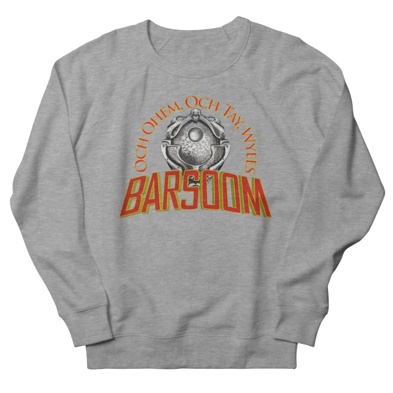 Och Ohem, Och Tay, Wyees Barsoom Men's Sweatshirt by Geeky Nerfherder's Artist Shop