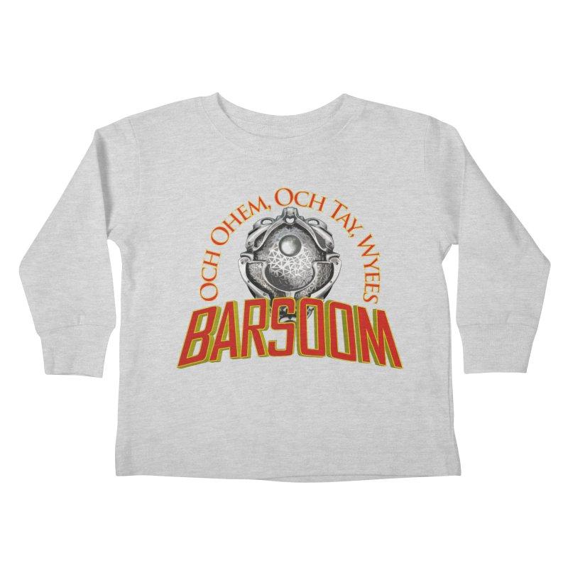 Och Ohem, Och Tay, Wyees Barsoom Kids Toddler Longsleeve T-Shirt by Geeky Nerfherder's Artist Shop