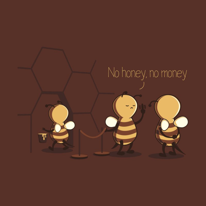NO HONEY NO MONEY Women's T-Shirt by gen23's Artist Shop