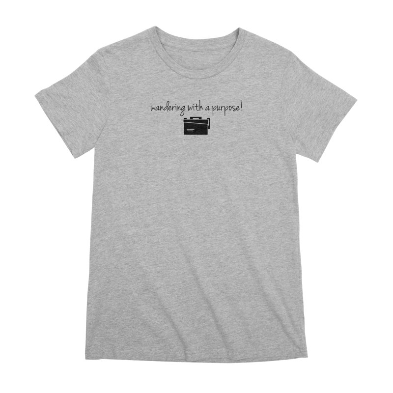 Wandering with a Purpose! Women's T-Shirt by Geocaching Podcast Store