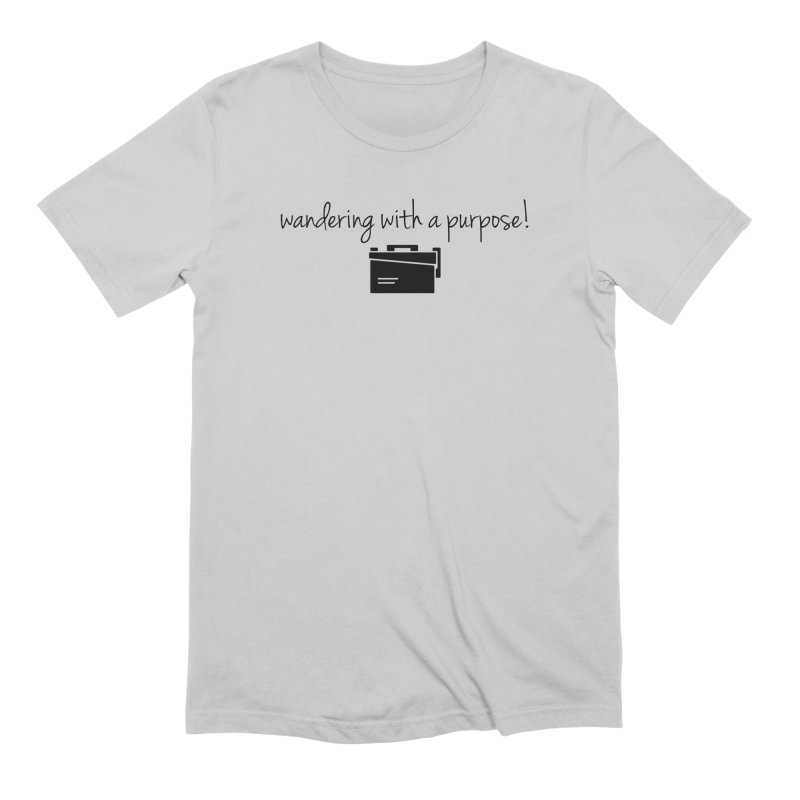 Wandering with a Purpose! Men's Extra Soft T-Shirt by Geocaching Podcast Store