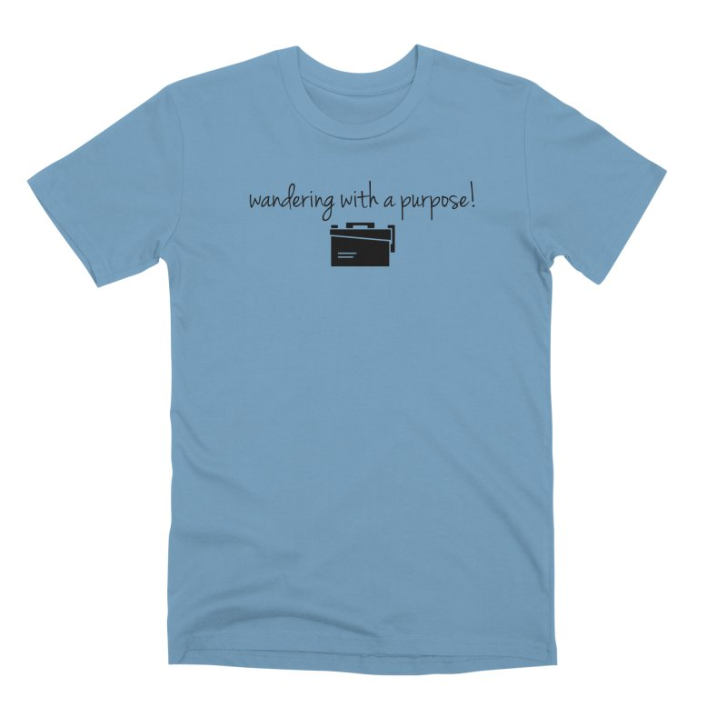 Wandering with a Purpose! Men's Premium T-Shirt by Geocaching Podcast Store