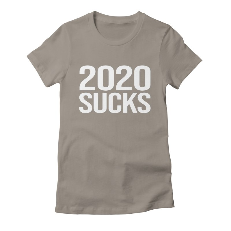 2020 SUCKS shirt Women's Fitted T-Shirt by Geocaching Podcast Store