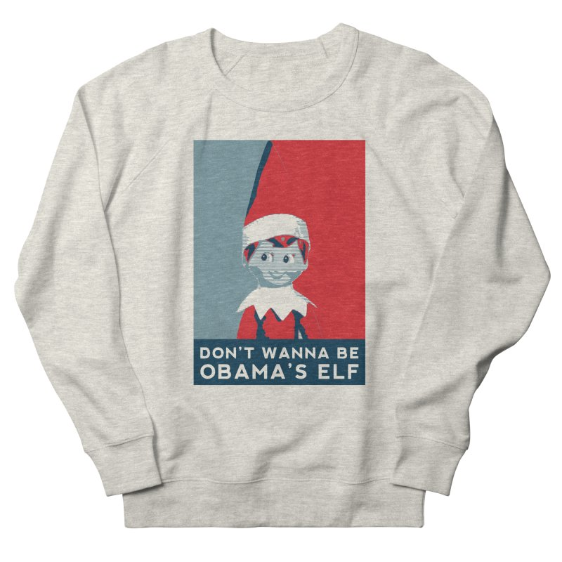 All By My Elf Women's French Terry Sweatshirt by Gepson Design