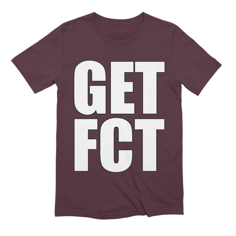 GET FCT! Men's Extra Soft T-Shirt by FN CLASSY STUFF FOR FN CLASSY PEOPLE