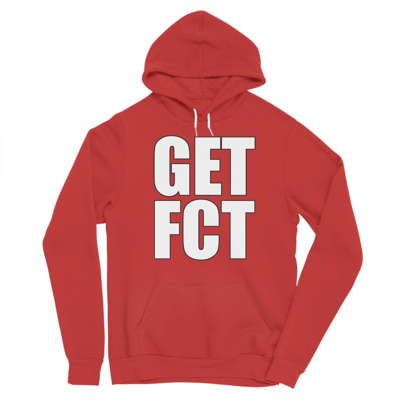 GET FCT! Women's Pullover Hoody by FN CLASSY STUFF FOR FN CLASSY PEOPLE