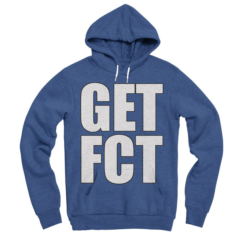 GET FCT! Men's Sponge Fleece Pullover Hoody by FN CLASSY STUFF FOR FN CLASSY PEOPLE