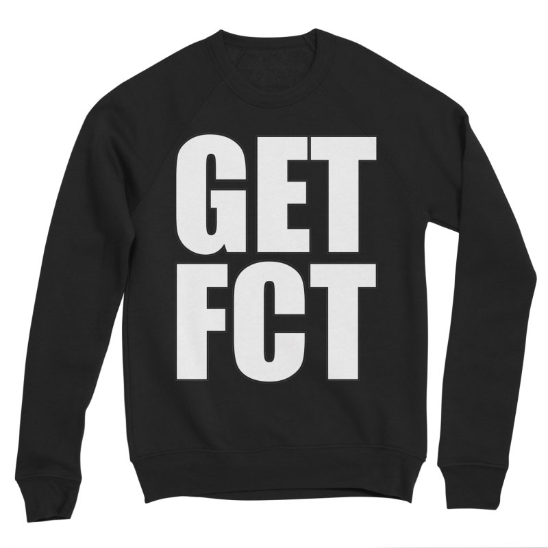 GET FCT! Women's Sponge Fleece Sweatshirt by FN CLASSY STUFF FOR FN CLASSY PEOPLE