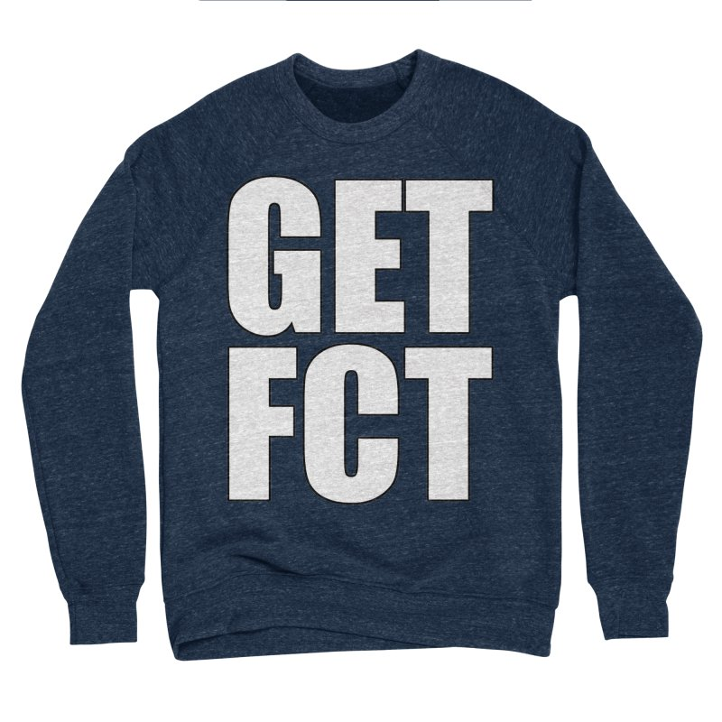 GET FCT! Men's Sponge Fleece Sweatshirt by FN CLASSY STUFF FOR FN CLASSY PEOPLE
