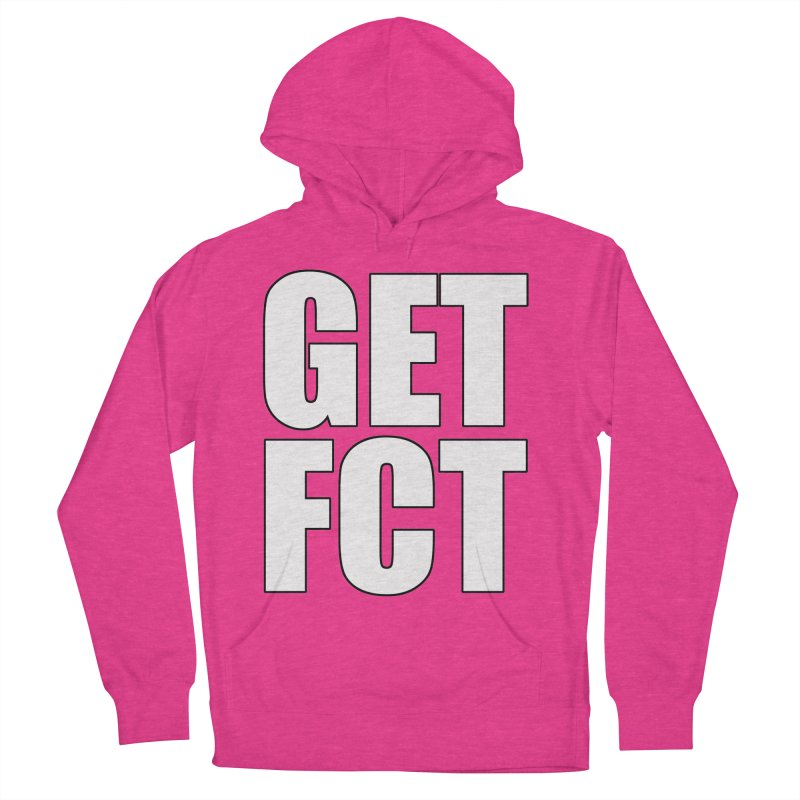 GET FCT! Women's French Terry Pullover Hoody by FN CLASSY STUFF FOR FN CLASSY PEOPLE