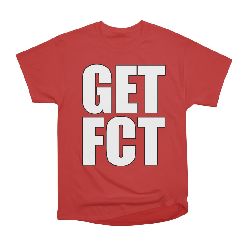 GET FCT! Men's Heavyweight T-Shirt by FN CLASSY STUFF FOR FN CLASSY PEOPLE