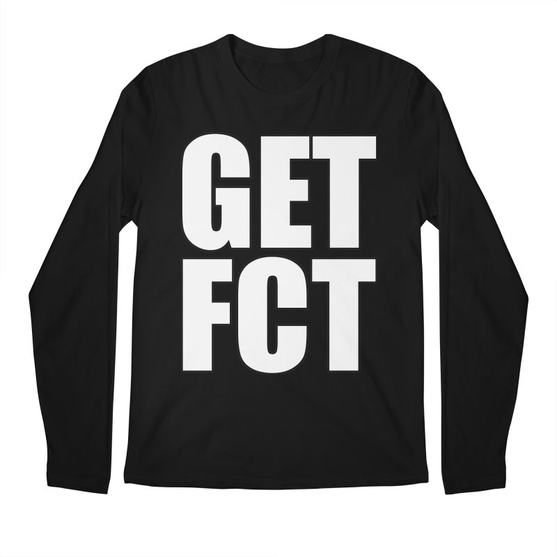 GET FCT! Men's Regular Longsleeve T-Shirt by FN CLASSY STUFF FOR FN CLASSY PEOPLE