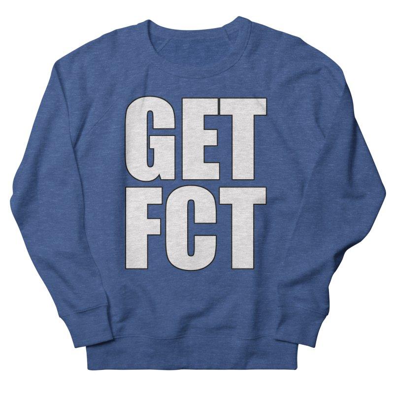 GET FCT! Men's Sweatshirt by FN CLASSY STUFF FOR FN CLASSY PEOPLE