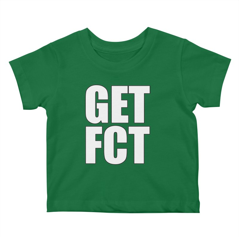 GET FCT! Kids Baby T-Shirt by FN CLASSY STUFF FOR FN CLASSY PEOPLE