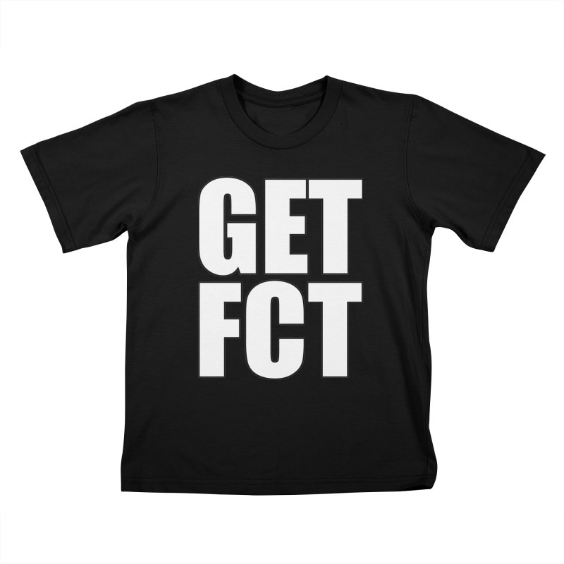GET FCT! Kids T-Shirt by FN CLASSY STUFF FOR FN CLASSY PEOPLE