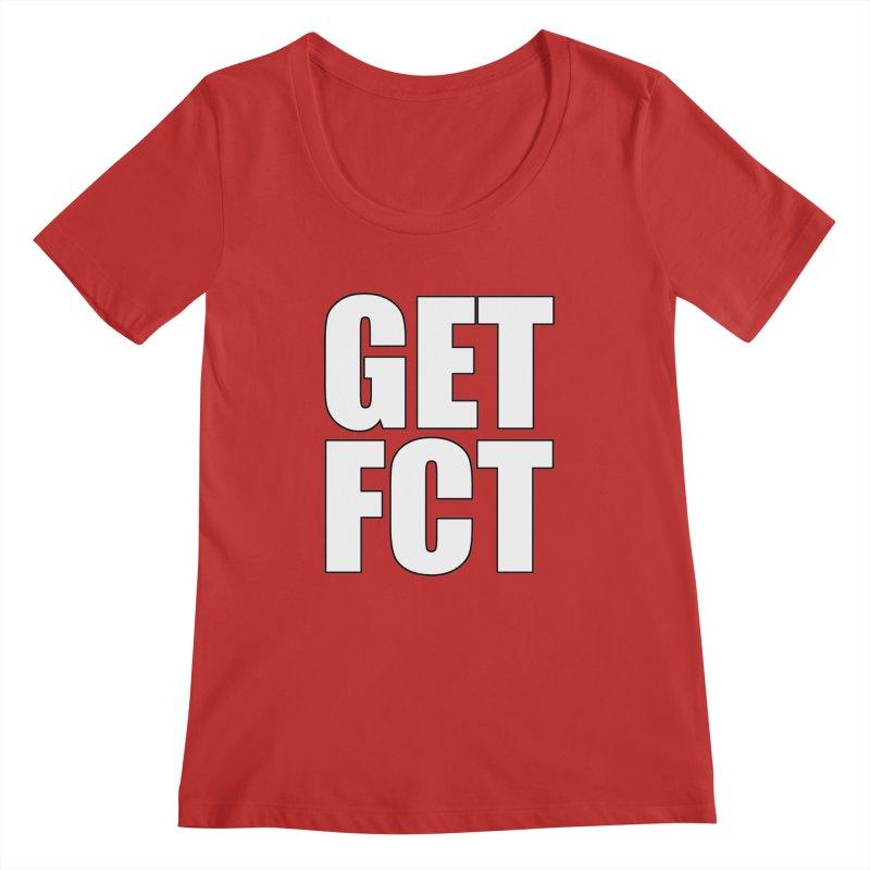 GET FCT! Women's Regular Scoop Neck by FN CLASSY STUFF FOR FN CLASSY PEOPLE