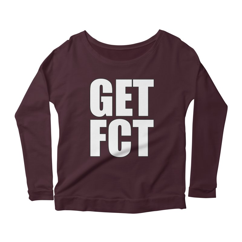 GET FCT! Women's Scoop Neck Longsleeve T-Shirt by FN CLASSY STUFF FOR FN CLASSY PEOPLE