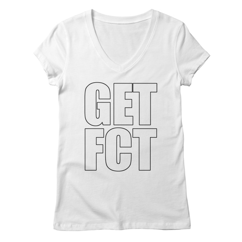 GET FCT! Women's Regular V-Neck by FN CLASSY STUFF FOR FN CLASSY PEOPLE