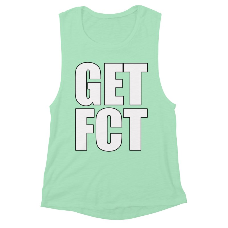 GET FCT! Women's Muscle Tank by FN CLASSY STUFF FOR FN CLASSY PEOPLE