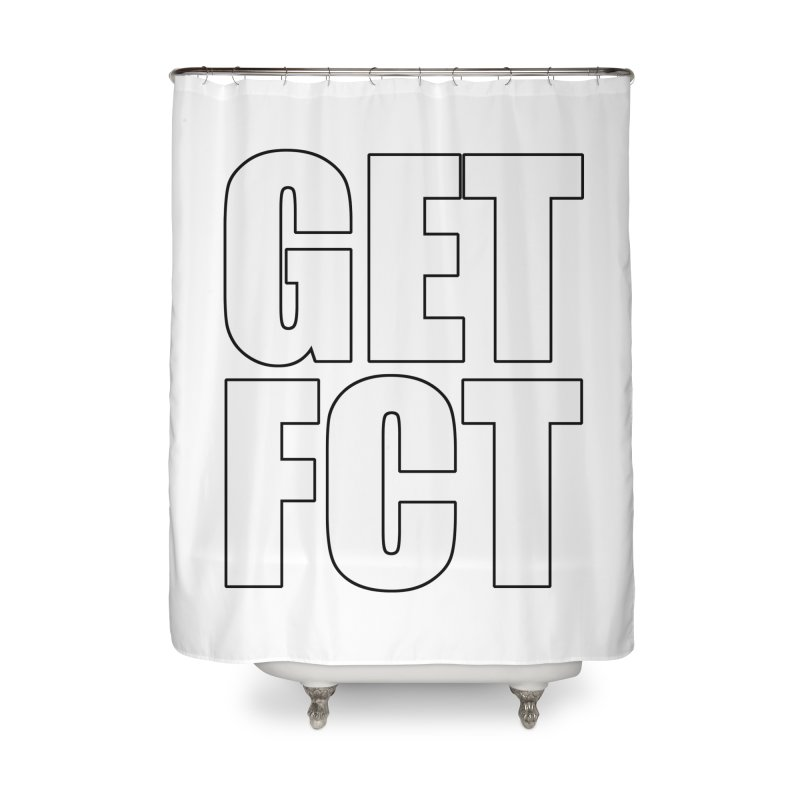 GET FCT! Home Shower Curtain by FN CLASSY STUFF FOR FN CLASSY PEOPLE