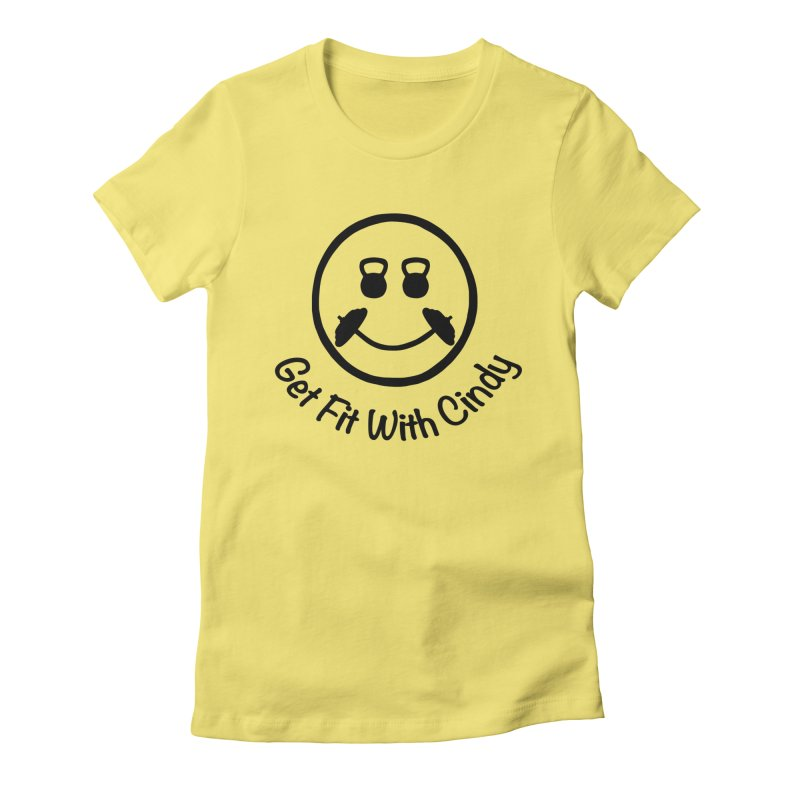 Get Fit With Cindy Women's T-Shirt by Cindy's Artist Shop