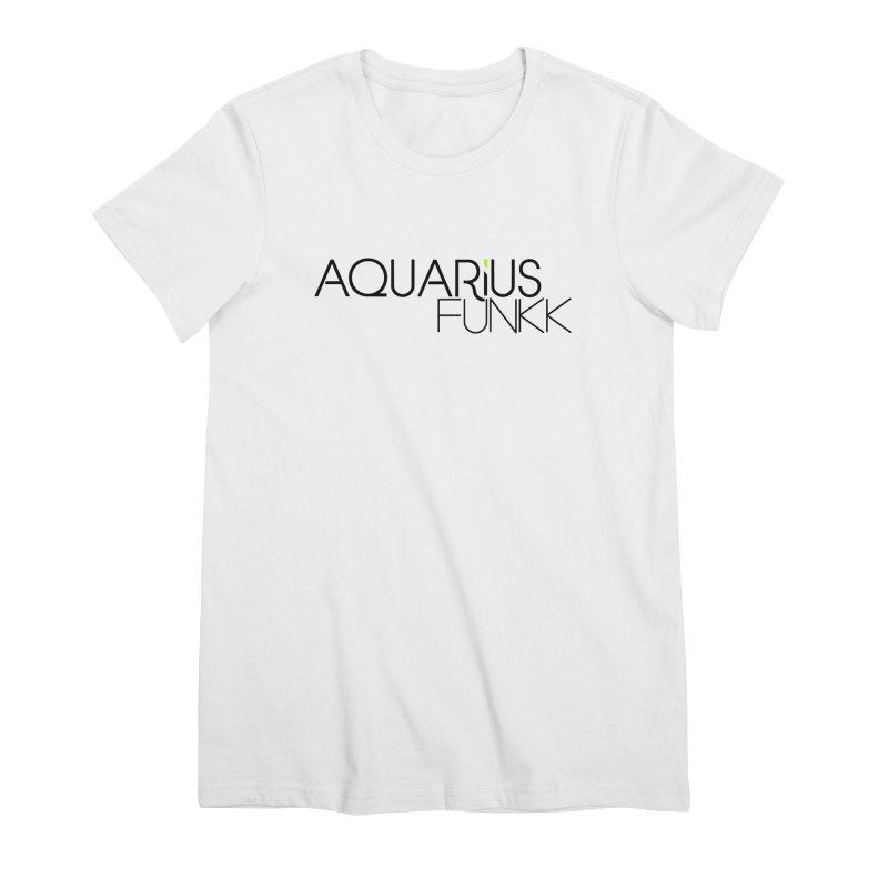 Aquarius Funkk Logo - Black Women's Premium T-Shirt by Get Funkked