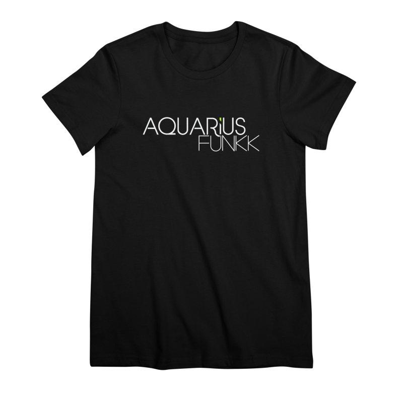 Aquarius Funkk Logo - White Women's Premium T-Shirt by Get Funkked