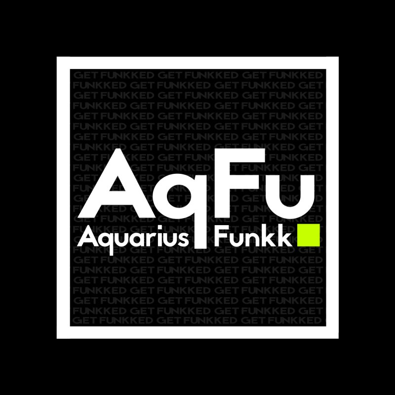 AqFu Element White on Black by Get Funkked