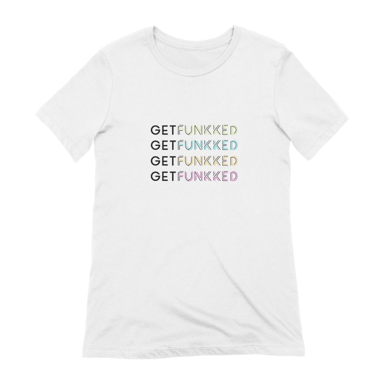 Get Funkked Four Black & Color Women's Extra Soft T-Shirt by Get Funkked