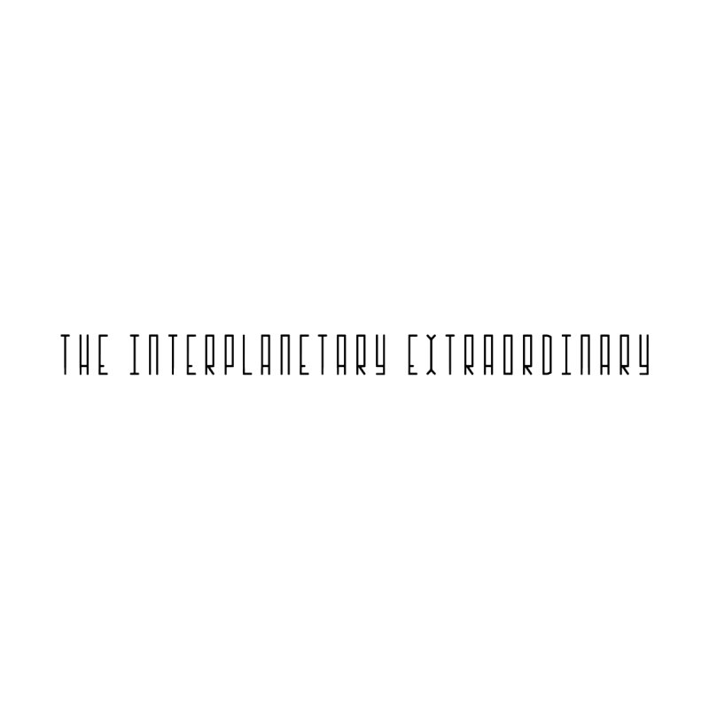 The Interplanetary Extraordinary by Get Funkked