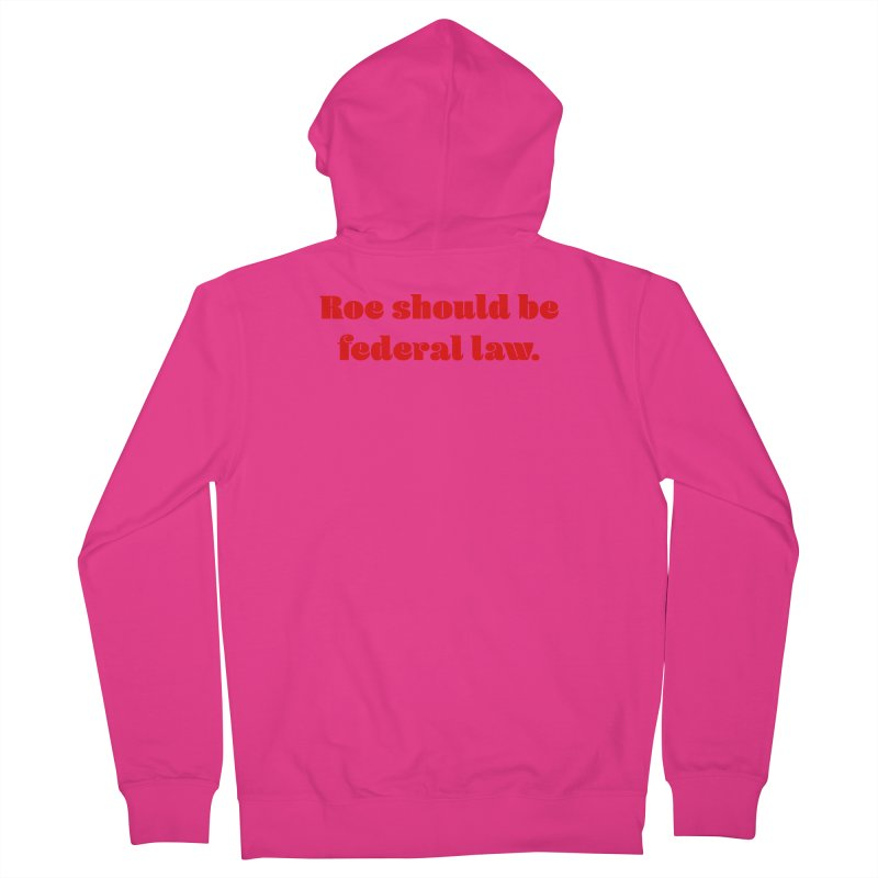 Roe should be federal law. Men's French Terry Zip-Up Hoody by Get Organized BK's Artist Shop