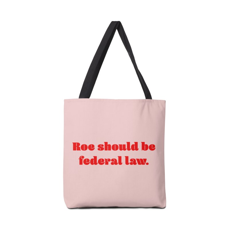 Roe should be federal law. Accessories Tote Bag Bag by Get Organized BK's Artist Shop