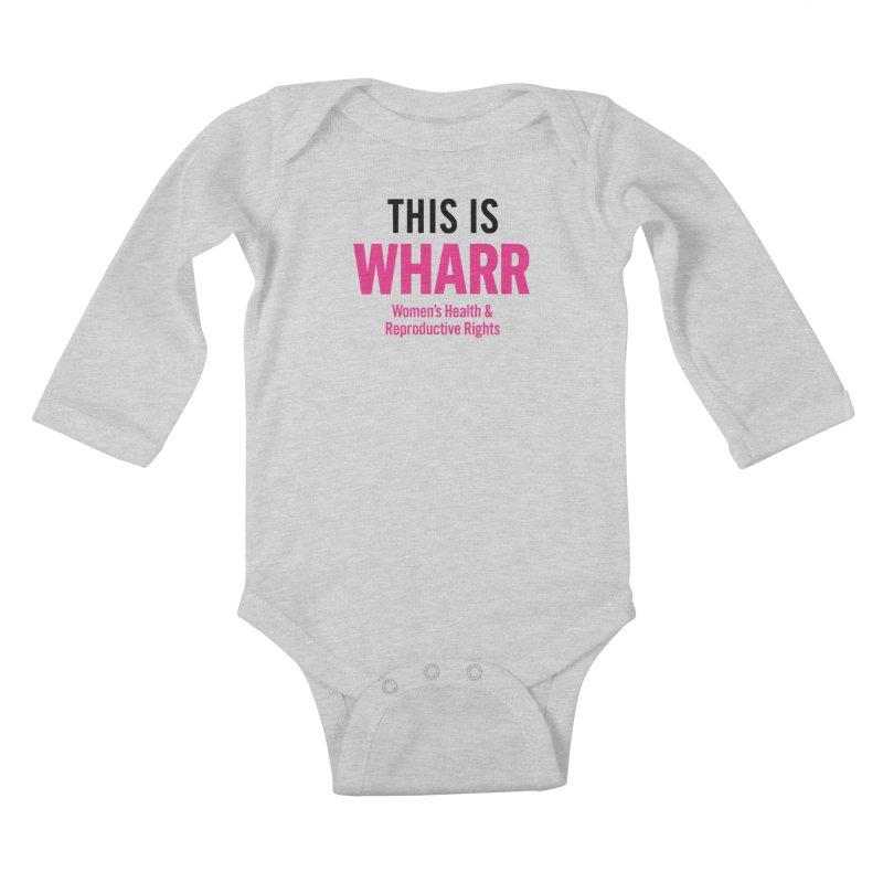 This is WHARR Declaration White Kids Baby Longsleeve Bodysuit by Get Organized BK's Artist Shop