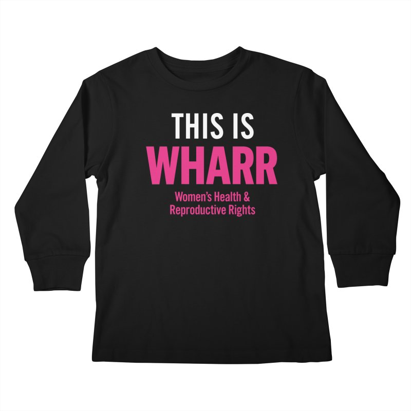 This is WHARR Declaration Kids Longsleeve T-Shirt by Get Organized BK's Artist Shop