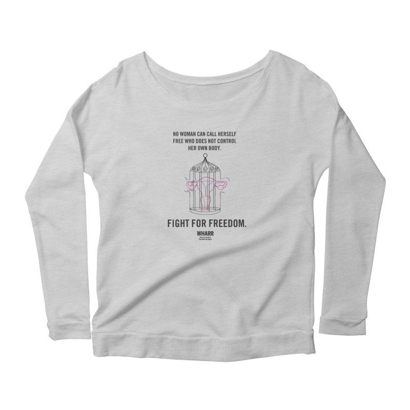 FREEDOM Women's Scoop Neck Longsleeve T-Shirt by Get Organized BK's Artist Shop